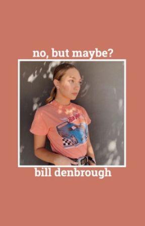 『 No, But Maybe? | Bill Denbrough 』 by marinawritesx