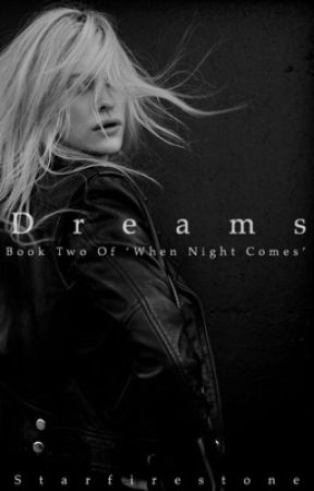 Dream (When Night Comes Series) by StarfireStone