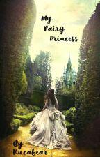 His Fairy Princess by Rucabear