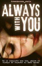 ━━━━ ALWAYS WITH YOU ⋙ [The Maze Runner] de treacherous_curls