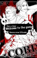 Welcome to the Gang {Vanoss Crew X Reader} by Fan_O_Hour