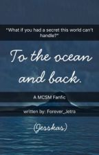 To the Ocean and Back (Jesskas) by forever_multi