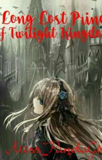 The Long lost Princess of Twilight Kingdom cover