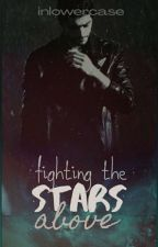 fighting the stars above by inlowercase