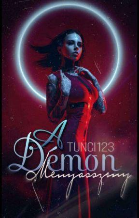 A Démon menyasszonya ~Befejezett~ by Tunci123