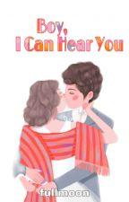 Boy, I Can Hear You  by fullmoonwrites