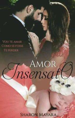 Amor Insensato (Completo)  by Mel_mayara