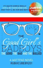 The Good Girl's Bad Boys: The Good, The Bad, And The Bullied // PL | ✔ autorstwa Prisoner_Of_Sky