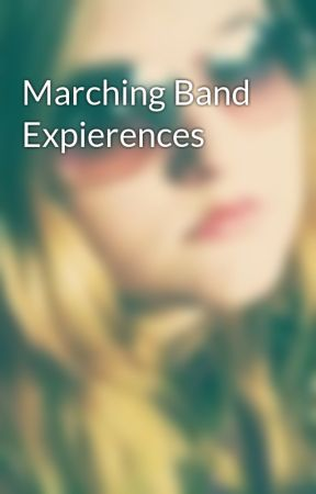 Marching Band Expierences by country_chic_01