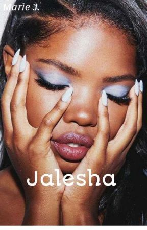 Jalesha ( Slow Updates For Now ) by Marie_J4life
