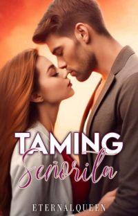 Taming Señorita✔ [EDITING] cover