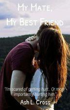 My Mate, My Best Friend by ashlcross