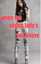 When The Young Lady's Fall Inlove : by dianey_derit