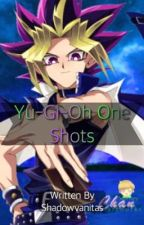 Yugioh One Shots (Requests Are Closed) by ShadowVanitas
