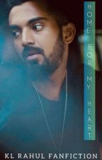 HOME FOR  MY HEART |KL Rahul Fanfiction| by naina102030