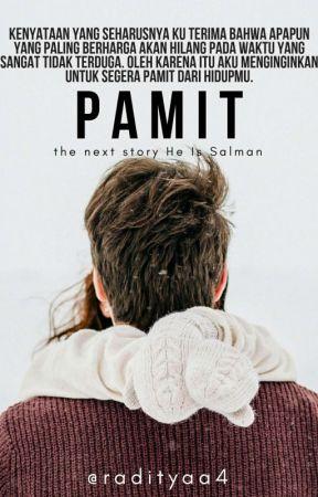 PAMIT (SEKUEL HE IS SALMAN) [TAMAT] by radityaa4