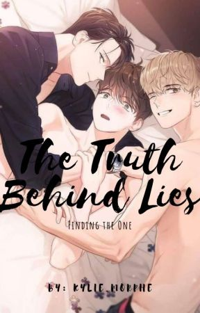 The Truth Behind Lies (Finding the One) by kylie_morphe
