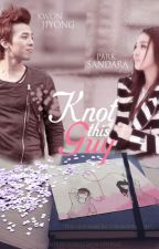 KNOT THIS GUY  (Romance/Fantasy) ✔ by huntress2021