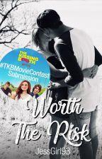 Worth The Risk (#TKBMovieContest) by JessGirl93