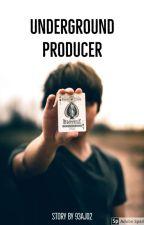 Underground producer by 93AJ02