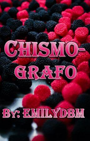❤ CHISMOGRAFO by EmilyDBM