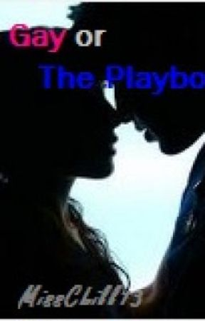 The Gay or The Playboy? by MissChill13