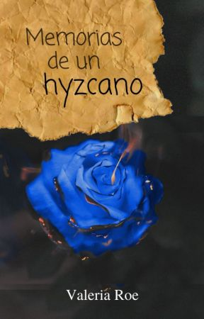 Memorias de un Hyzcano © by ValeriaRoe