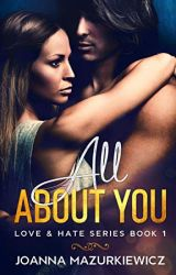 All about you (Love & Hate series #1) by JoannaMazurkiewicz