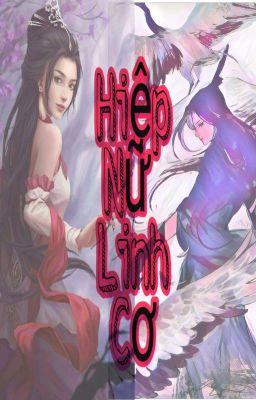 [BH-NP] |CAO H | Hiệp Nữ Linh Cơ