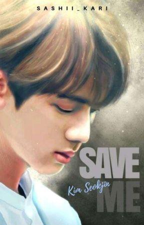 Save Me | Jin x Reader by Sashii_Kari