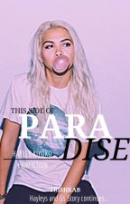 This Side of Paradise (Hayley Kiyoko Fanfiction) by TrishkaB