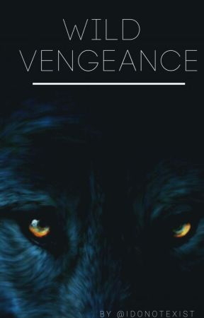 Wild Vengeance by idonotexist