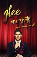 Glee One-Shots by jayda_morgy_macy1123