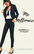 Ms. Millionaire by NoirBlanc333