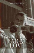 BAD AT LOVE autorstwa Yiess_