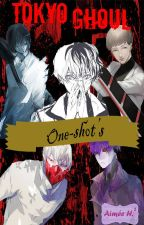 Tokyo GhoulXReader. One-shot's. by Aimee-H2