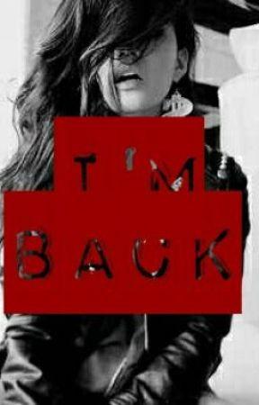 I'm Back by _meek17_