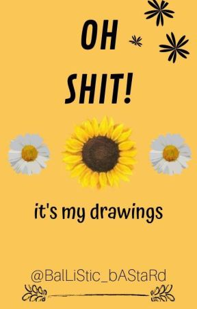 MY DRAWINGS//QUOTES by BalLiStic_bAStaRd