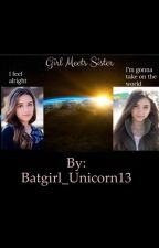 Girl meets sister  (COMPLETED) by Batgirl_2022
