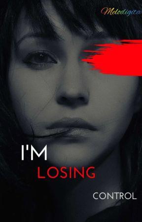 I'm LOSING Control [TAMAT] by Melodigitar_