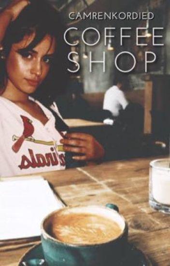 Coffee Shop (Camila/You)