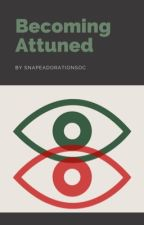 Becoming Attuned by SnapeAdorationSoc