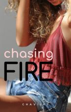 Chasing Fire (Completed) ni chavilry
