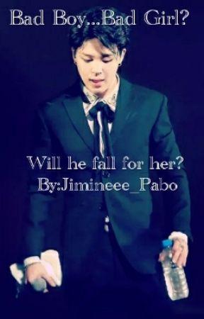 Bad Boy...Good Girl. Jimin x Reader by Yoon_Ha_Baby