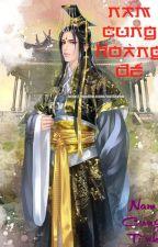 [BHTT -  CĐ - XK] Nam Cung Hoàng Đế by GiangHuynh269