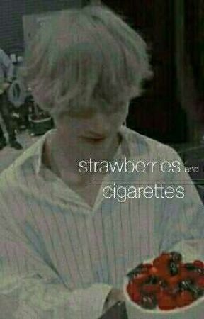 Strawberries and Cigarettes | Vkook by CrazedFics
