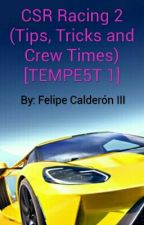 CSR Racing 2 (Tips, Tricks and Crew Times) [TEMPE5T 1] (COMPLETE) by _TheFC3_