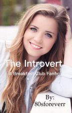 The Introvert // A Breakfast Club Fanfiction by vintageflcwer