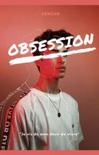 Obsession by Arwean