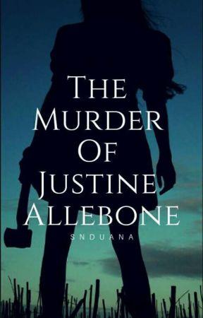 The Murder Of Justine Allebone by SnDuana2